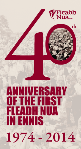 This year, 2014, marks the 40th anniversary of the first Fleadh Nua in Ennis
